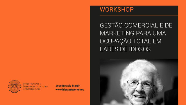 Workshop de Marketing Para Lares de Idosos no Porto