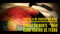 Tertúlia de viagens: Irão, Coreia do Norte no MIRA FORUM